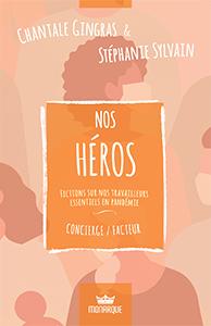 Nos héros – facteur/concierge – Stéphanie Sylvain et Chantale Gingras