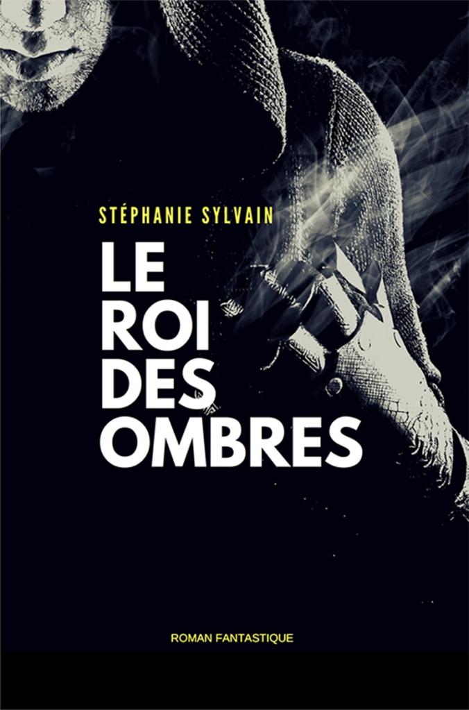 Le roi des ombres par Stéphanie Sylvain