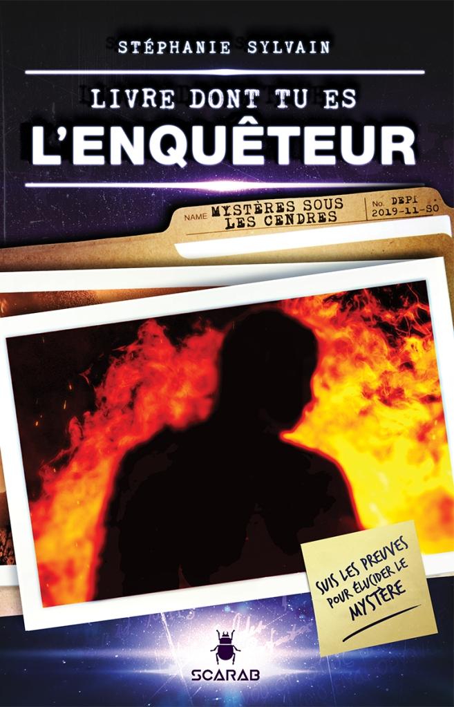 Livre dont tu es l'enquêteur : Mystères sous les cendres par Stéphanie Sylvain